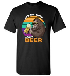 $18.95 – Always Think About Beer Funny Vintage Retro T-Shirt