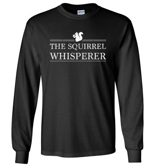 $23.95 – The Squirrel Whisperer Funny Long Sleeve T-Shirt