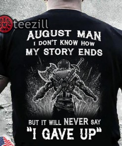 August man i don't know how my story ends viking shirts