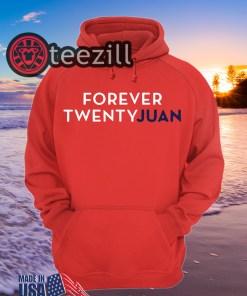ForeverTwentyJuan Shirt Forever Twenty Juan TShirt Hoodies
