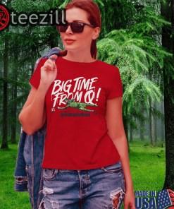 Big Time Rrom Quentin Westberg Shirts