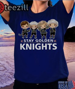 Golden Girls Stay Golden Knights Tshirts