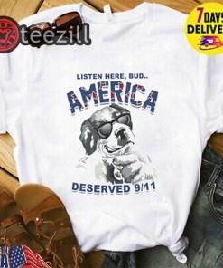 Listen Here Bud America Deserved 911 Tee