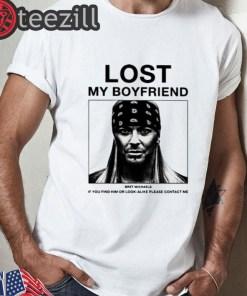Lost My Boyfriend Bret Michaels Shirts