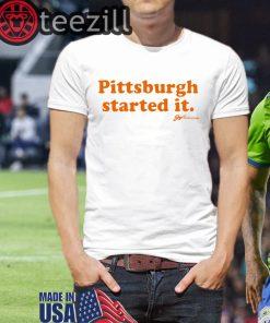 Orange Pittsburgh Started It Tees Shirt
