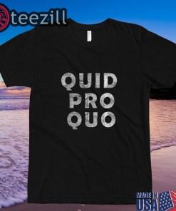 Quid Pro Quo Shirt Quid Pro Quo T-shirt