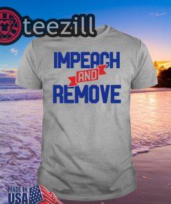 Impeach and Remove Trump 45 Shirt Tshirts