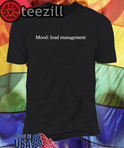 Mood Load Management T-Shirt