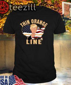 Thin Orange Line Pro Trump Trump Shirts