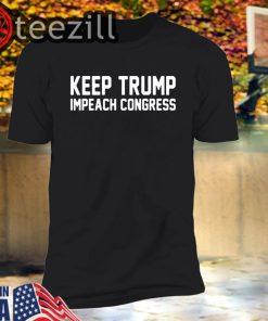 Trump 2020 Shirt Keep Trump Impeach Congress Donald T-Shirt
