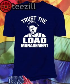 Trust The Load Management Shirt