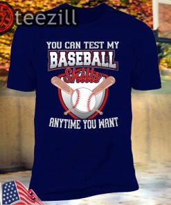 Baseball Player - You Can Test My Baseball Sk Shirts