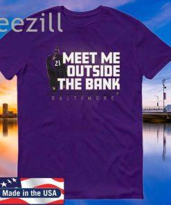 Meet Me Outside The Bank Tee Mark Ingram Shirt