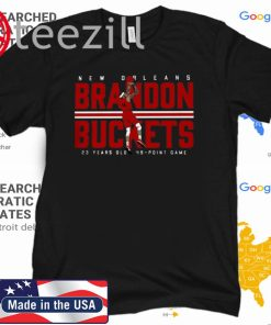 New Orleans Brandon Buckets 23 Years Old 49 - Point Game Tshirt