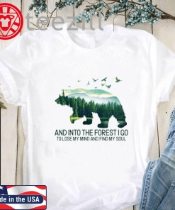 Official Bear and into the forest i go to lose my mind and find my soul shirt - Kutee Boutique