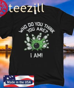 Who Do You Think You Are? I Am! Pete Weber Bowling T-Shirt