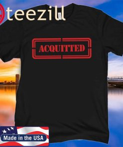 Acquitted Forever Donald Trump 45 Republican Senate Acquittal 2020 T-Shirt Trump Political 2020 T Shirt