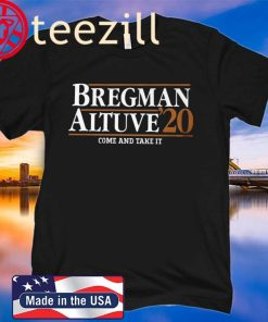 Bregman Altuve 2020 Come And Take It Tee Shirts