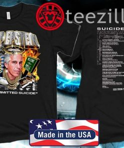 Epstein TShirt RIP EPSTEIN - I COMMITTED SUICIDE
