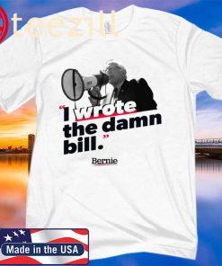 I Wrote The Damn Bill Bernie Sanders Office TShirt