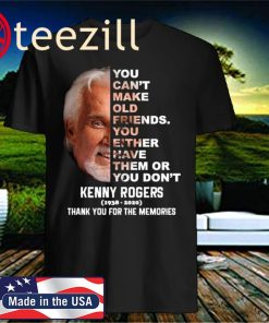 Kenny Rogers 1938-2020 You can't make old friends you either have them or you don't unisex t-shirt