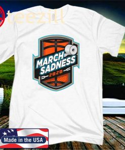 March Sadness 2020 Official Shirt