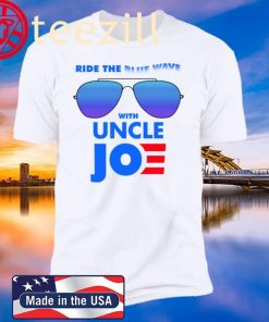Ride the Blue Wave with Uncle Joe Biden New Shirt