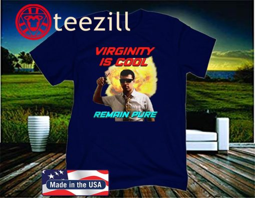 Virginity Is Cool Remain Pure T Shirt