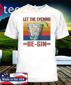 Let The Evening Be gin Shirt – Friends Evening Party
