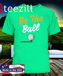 BE THE BALL OFFICIAL T-SHIRT