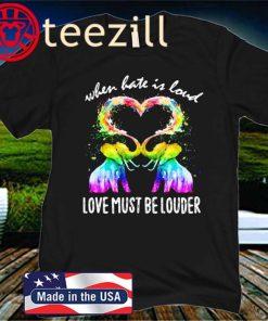 LGBT Elephant When Hate Is Loud Love Must Be Louder Heart Unisex Shirt