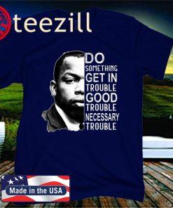 John Lewis Good Trouble Official T-Shirt