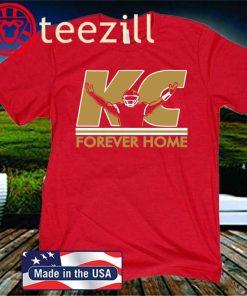 KC- Forever Home Shirt - Kansas City Football