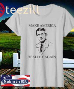 Make America Healthy Again Quarantine Shirt