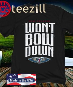 Official New Orleans Pelicans Won't Bow Down Shirt