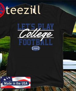 Let's Play College Football 2020 Shirt