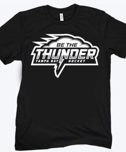 Be the Thunder Shirt - Tampa Bay Hockey