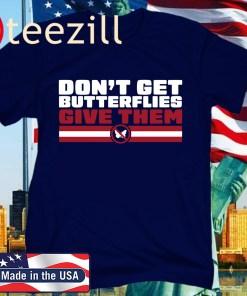 Don't Get Butterflies Official T-Shirt - New England Football