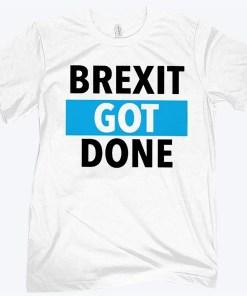 Brexit Got Done Tee Shirt