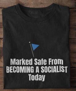 Marked safe from becoming a socialist today 2021 shirtMarked safe from becoming a socialist today 2021 shirt