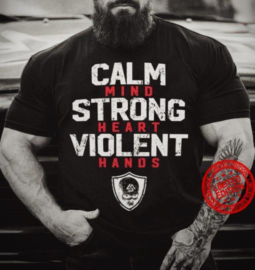 Calm Mind Strong Heart Violent Hands Official T-Shirt