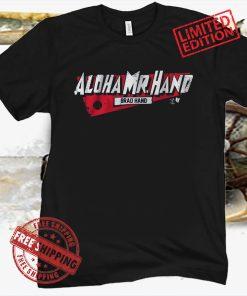 Brad Hand Shirts Aloha Mr. Hand