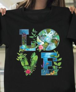 Love World Earth Day Planet Anniversary Earth Day Everyday Shirt For Men Women T-Shirt