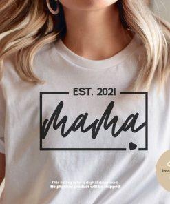 Mama Est 2021, Mom, Mama, Mom Gift Shirt Mom 2021 Tshirt