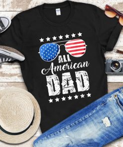 All American Dad 4th of July Fathers Day Gift Shirt