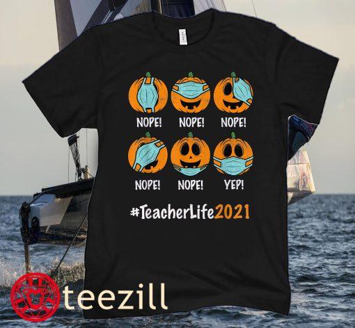 Halloween Teacher life 2021 Pumpkin Wearing Face Mask Unisex Shirt