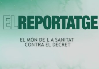 05/02 El Reportatge: El món de la sanitat contra el decret