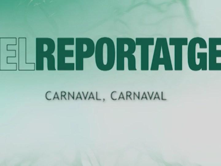 12/02 El Reportatge: Carnaval, Carnaval
