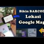 Cara membuat Barcode Lokasi di aplikasi Google Map Sendiri memakai HP android