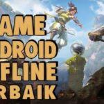 25 Game offline android petualangan Terbaik yang Wajib Kamu Mainkan